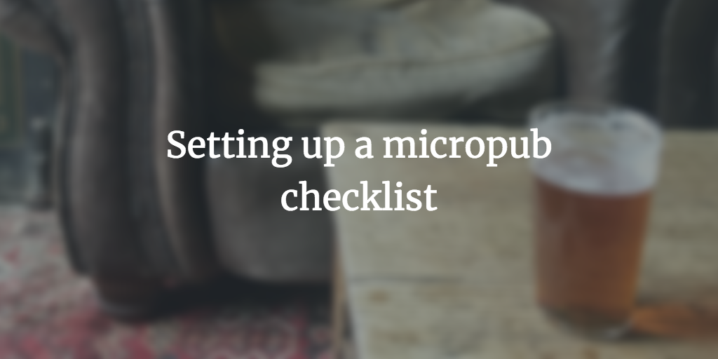Setting up a micropub checklist